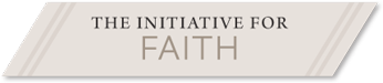 The Initiative for Faith